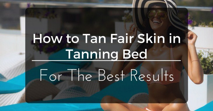 How to Tan Fair Skin in Tanning Bed
