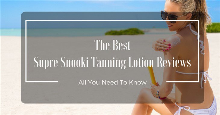 Best Supre Snooki Tanning Lotion Reviews