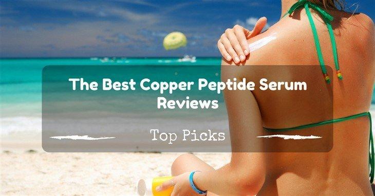 Best Copper Peptide Serum Reviews