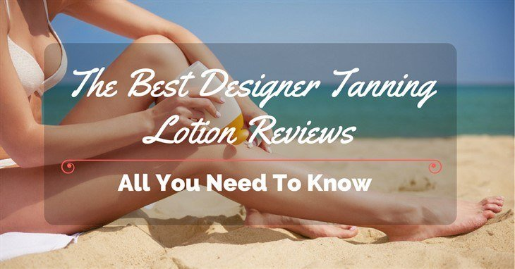Best Designer Tanning Lotion Reviews