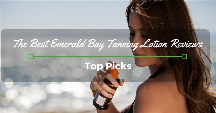 Best Emerald Bay Tanning Lotion Reviews