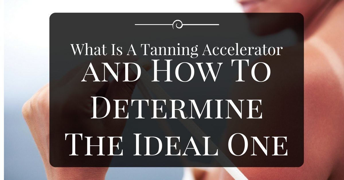 What Is A Tanning Accelerator