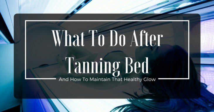What To Do After Tanning Bed