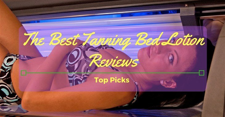 Best Tanning Bed Lotion Reviews