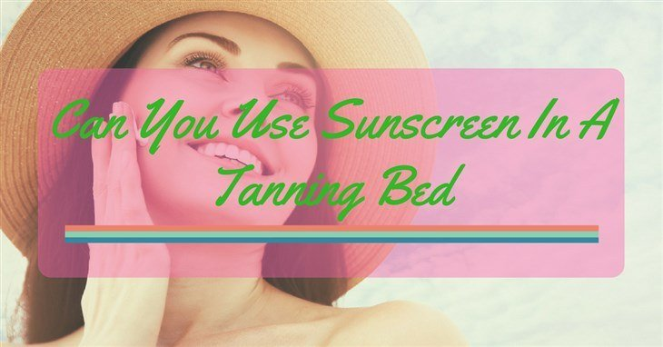 Can You Use Sunscreen In A Tanning Bed