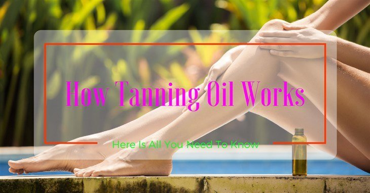 How Tanning Oil Works