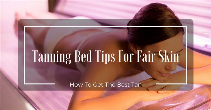 Tanning Bed Tips For Fair Skin