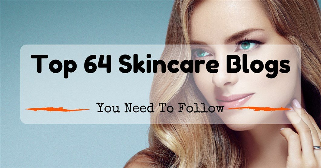 Top 64 Skincare Blogs