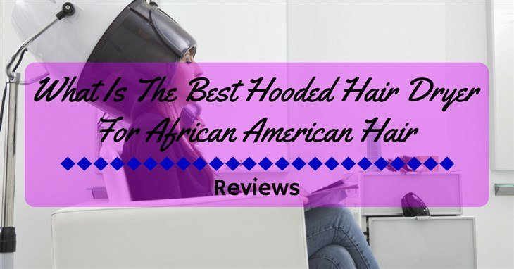 Best Hooded Hair Dryer Reviews