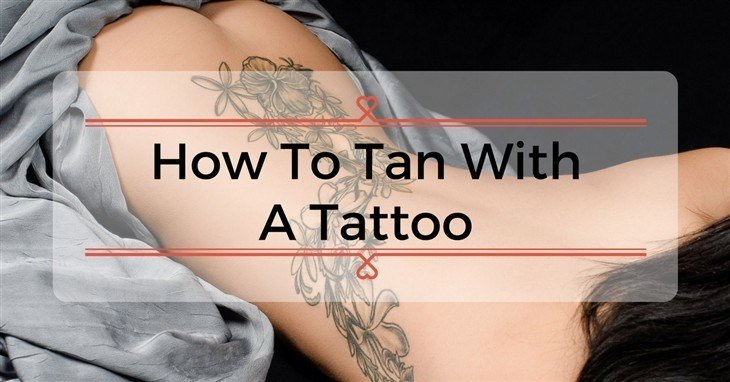 How To Tan With A Tattoo