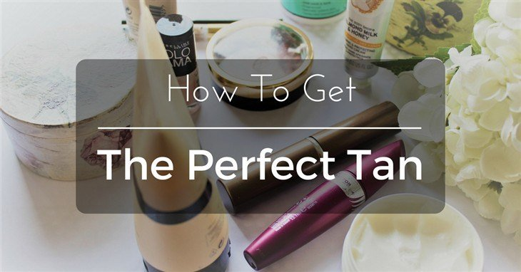 How To Get The Perfect Tan