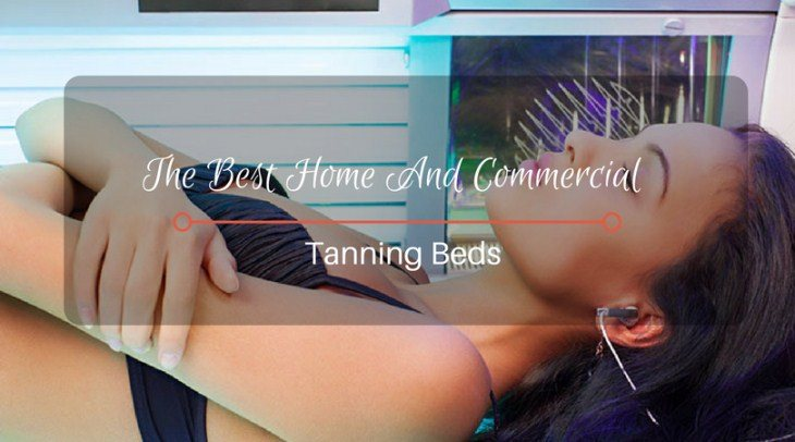 Best Home And Commercial Tanning Beds Reviews